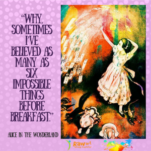 """Why, sometimes I've believed as many as six impossible things before breakfast."" (2)"